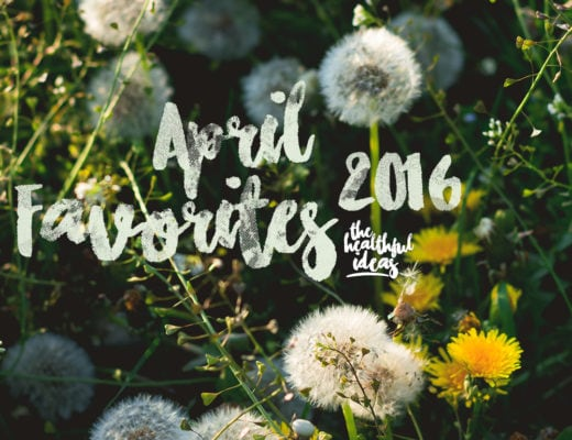 Monthly Favorites: April 2016 | thehealthfulideas.com