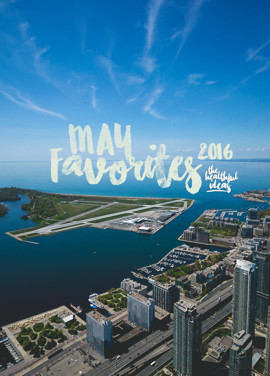 Toronto - Monthly Favorites: May 2016 | thehealthfulideas.com