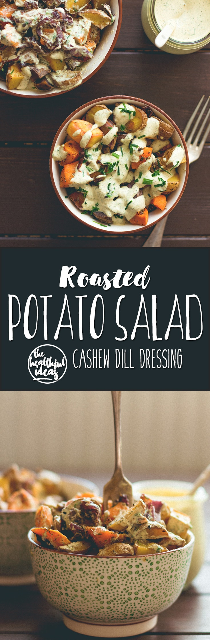 Roasted Potato Salad with Dill Cashew Dressing (vegan, gluten-free) - this is the perfect side dish or a great addition to vegan brunch. Potatoes roasted with herbs, drizzled with amazing cashew dressing with dill. | thehealthfulideas.com