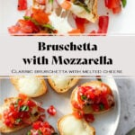 """A collage of two photos. A close up of a small plate with a single bruschetta on top. A beige plate with bruschetta on the bottom. The text says """"Bruschetta with Mozzarella. Classic Bruschetta with melted cheese."""""""