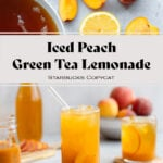 """A collage of two photos. The one on the top is of the ingredients laid out on a light grey background. The one on the bottom is of iced tea in a tall glass with ice and peach slices on a light grey background with more peaches in a bowl in the back. The text in the photo says """"Iced Peach Green Tea Lemonade Starbucks copycat"""""""
